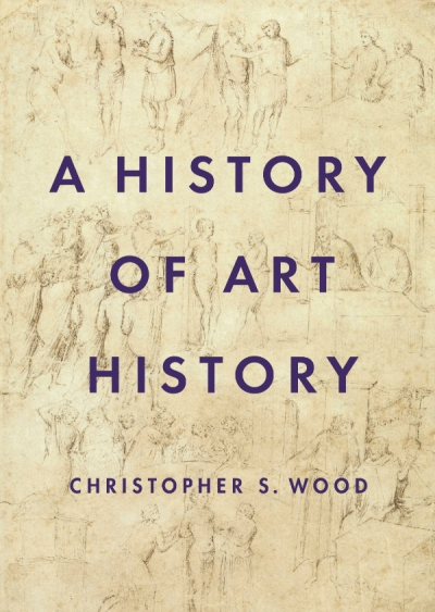 Christopher Allen reviews 'A History of Art History' by Christopher S. Wood
