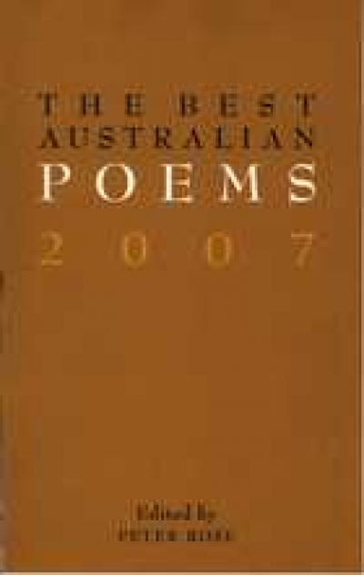 Gregory Kratzmann reviews 'The Best Australian Poems 2007' edited by Peter Rose and 'The Best Australian Poetry 2007' edited by John Tranter