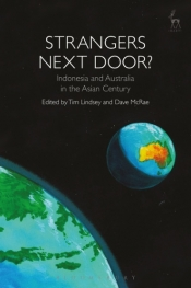 David Fettling reviews 'Strangers Next Door? Indonesia and Australia in the Asian Century' edited by Tim Lindsey and Dave McRae