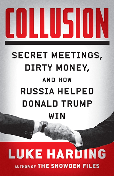 Varun Ghosh reviews 'Collusion: How Russia helped Trump win the White House' by Luke Harding
