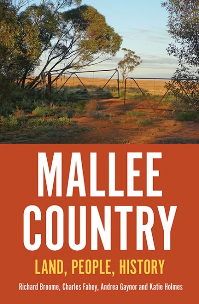 Lilian Pearce reviews 'Mallee Country: Land, people, history' by Richard Broome et al.