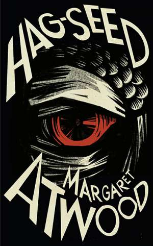 Lisa Gorton reviews 'Hag-Seed: The Tempest retold' by Margaret Atwood