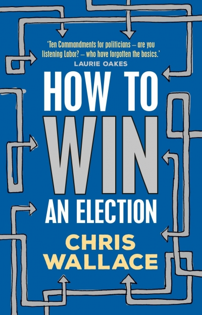 Nadia David reviews 'How to Win an Election' by Chris Wallace