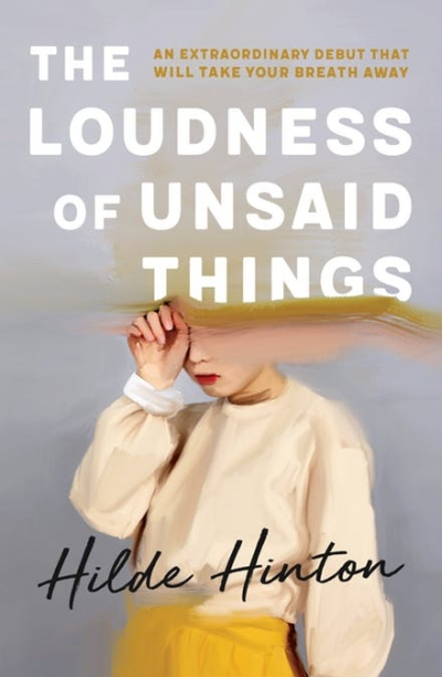 Naama Grey-Smith reviews 'The Loudness of Unsaid Things' by Hilde Hinton