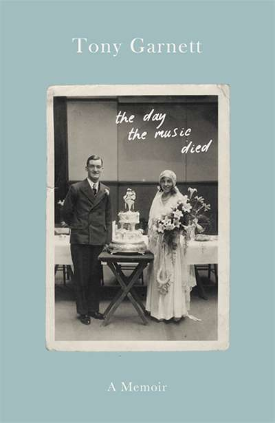 Michael Shmith reviews 'The Day the Music Died: A life lived behind the lens' by Tony Garnett