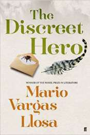 Peter Craven reviews 'The Discreet Hero' by Mario Vargas Llosa translated by Edith Grossman