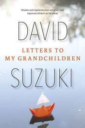 Ian Lowe reviews 'Letters to my Grandchildren' by David Suzuki