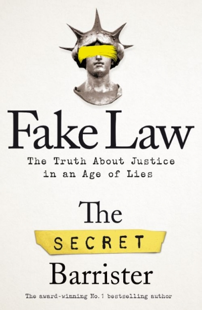 Kieran Pender reviews 'Fake Law: The truth about justice in an age of lies' by The Secret Barrister