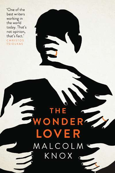 Kevin Rabalais reviews 'The Wonder Lover' by Malcolm Knox