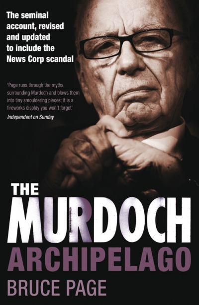 Bridget Griffen-Foley reviews 'The Murdoch Archipelago' by Bruce Page