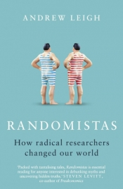 Michael Sexton reviews 'Randomistas: How radical researchers changed our world' by Andrew Leigh