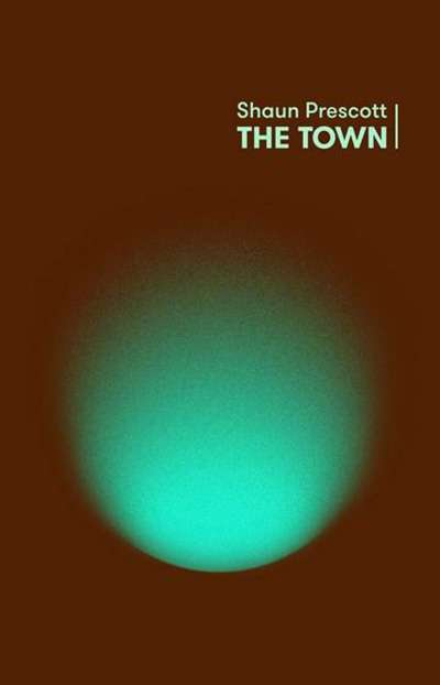 Shannon Burns reviews 'The Town' by Shaun Prescott