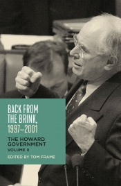 Lyndon Megarrity reviews 'Back from the Brink, 1997–2001: The Howard Government Volume II' edited by Tom Frame