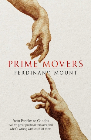 Glyn Davis reviews 'Prime Movers: From Pericles to Gandhi: Twelve great political thinkers and what's wrong with each of them' by Ferdinand Mount