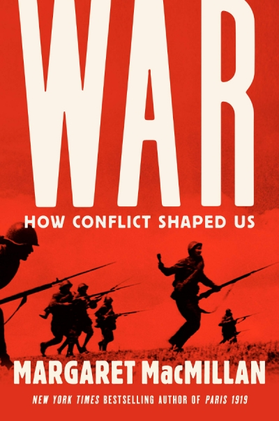 Rémy Davison reviews 'War: How conflict shaped us' by Margaret MacMillan