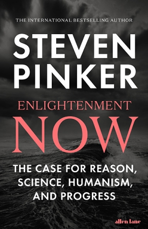Benjamin Madden reviews 'Enlightenment Now: The case for reason, science, humanism and progress' by Steven Pinker