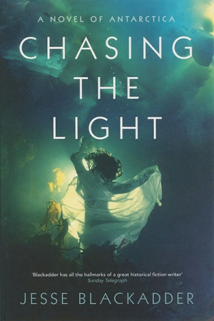 Judith Armstrong reviews 'Chasing the Light: A Novel of Antarctica' by Jesse Blackadder