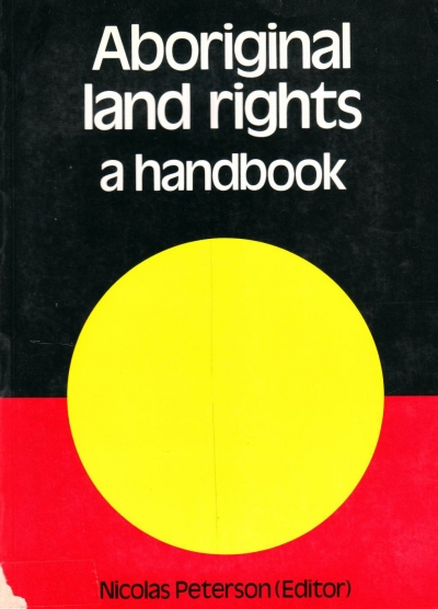 Diane Bell reviews 'Aboriginal Land Rights: A handbook' edited by Nicholas Peterson