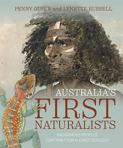 Anna Clark reviews 'Australia's First Naturalists: Indigenous peoples' contribution to early zoology' by Penny Olsen and Lynette Russell