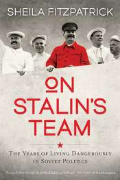 Mark Edele reviews 'On Stalin's Team' by Sheila Fitzpatrick