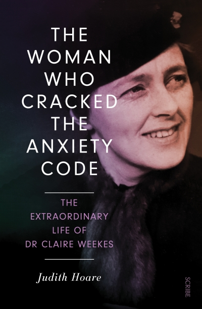 Carol Middleton reviews 'The Woman Who Cracked the Anxiety Code: The extraordinary life of Dr Claire Weekes' by Judith Hoare