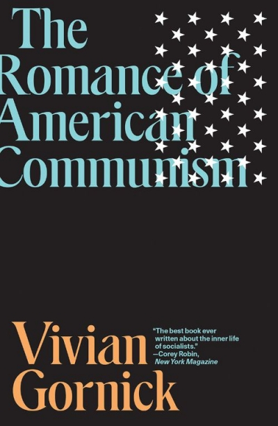 Naish Gawen reviews 'The Romance of American Communism' by Vivian Gornick