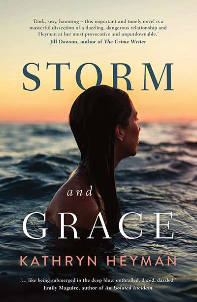 Anna MacDonald reviews 'Storm and Grace' by Kathryn Heyman