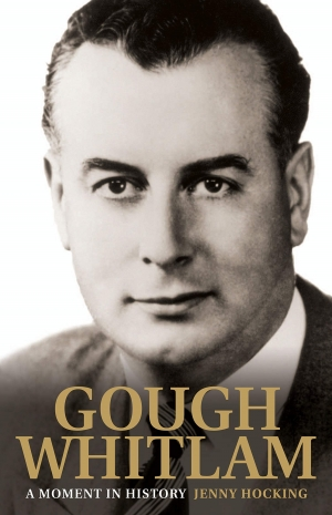 Neal Blewett reviews 'Gough Whitlam: A moment in history (Volume One)' by Jenny Hocking