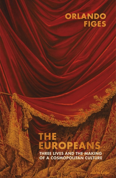 Michael Shmith reviews 'The Europeans: Three lives and the making of a cosmopolitan culture' by Orlando Figes