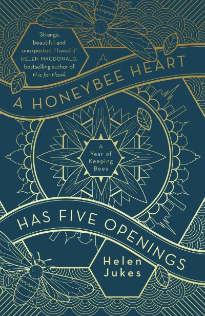Keegan O'Connor reviews 'A Honeybee Heart Has Five Openings: A year of keeping bees' by Helen Jukes