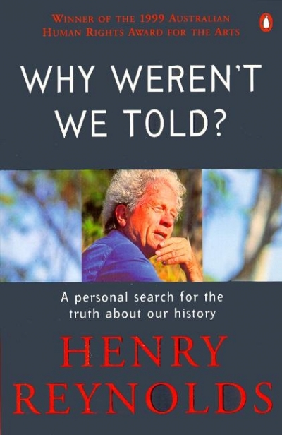 Morag Fraser reviews 'Why Weren't We Told?' by Henry Reynolds