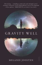 Naama Grey-Smith reviews 'Gravity Well' by Melanie Joosten