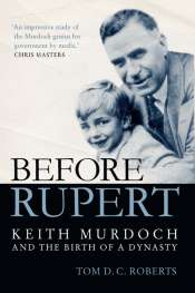 Paul Morgan reviews 'Before Rupert' by Tom D.C. Roberts