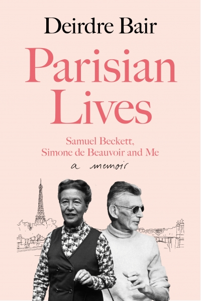 Ronan McDonald reviews 'Parisian Lives: Samuel Beckett, Simone de Beauvoir and me' by Deirdre Bair