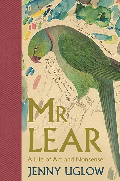 James Antoniou reviews 'Mr Lear: A life of art and nonsense' by Jenny Uglow