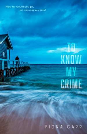 Gretchen Shirm reviews 'To Know My Crime' by Fiona Capp
