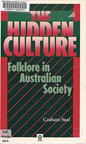 Robin Gerster reviews 'The Hidden Culture: Folklore in Australian society' by Graham Seal