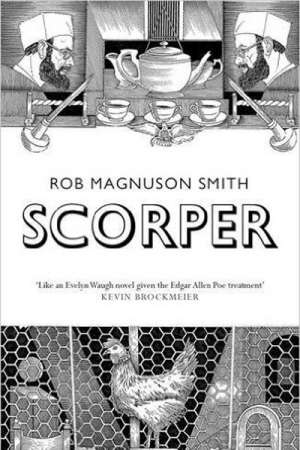 Kevin Rabalais reviews 'Scorper' by Rob Magnuson Smith