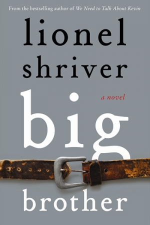 Kerryn Goldsworthy reviews 'Big Brother' by Lionel Shriver