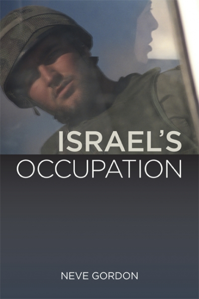 Peter Rodgers reviews 'Israel's Occupation' by Neve Gordon