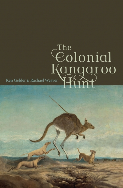 Danielle Clode reviews 'The Colonial Kangaroo Hunt' by Ken Gelder and Rachael Weaver