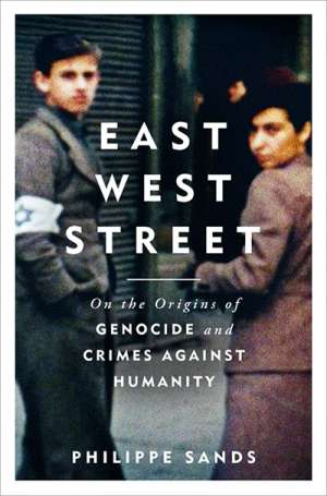 Neil Kaplan reviews 'East West Street: On the origins of genocide and crimes against humanity' by Philippe Sands