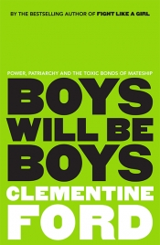 Astrid Edwards reviews 'Boys Will Be Boys' by Clementine Ford