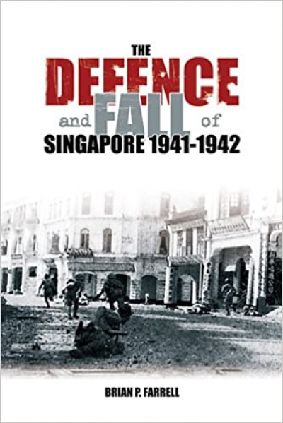 John Coates on 'The Defence and Fall of Singapore 1940–1942' by Brian P. Farrell and 'Singapore Burning: Heroism and surrender in World War II' by Colin Smith