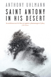 Suzie Gibson reviews 'Saint Antony in His Desert' by Anthony Uhlmann