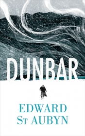 Lisa Gorton reviews 'Dunbar' by Edward St Aubyn