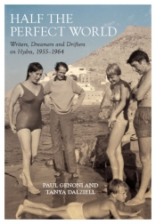 Brian Matthews reviews 'Half the Perfect World: Writers, dreamers and drifters on Hydra, 1955–1964' by Paul Genoni and Tanya Dalziell