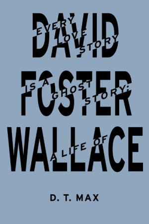 The life of David Foster Wallace