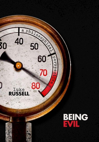 Adrian Walsh reviews 'Being Evil: A philosophical perspective' by Luke Russell