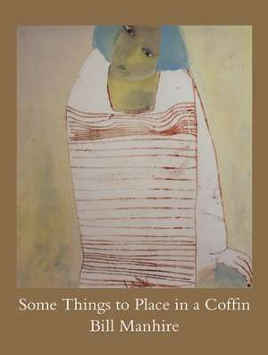 Paul Hetherington reviews 'Some Things to Place in a Coffin' by Bill Manhire